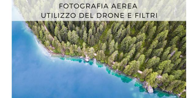 Fotografia-Aerea-Utilizzo-del Drone-e-Filtri