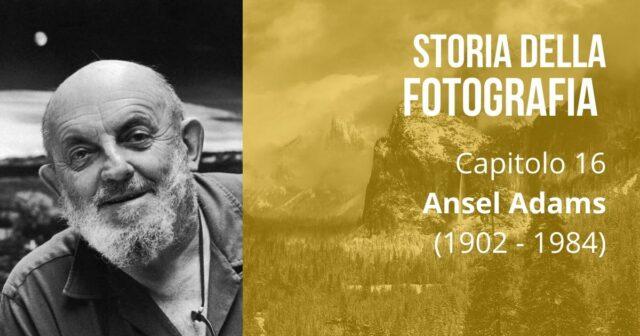 ev-biografia-ansel-adams-fotografi-famosi